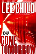 Gone Tomorrow : Jack Reacher Novels - Lee Child