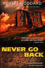 Never Go Back - Robert Goddard
