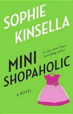 Mini Shopaholic : Shopaholic Novels (Paperback) - Sophie Kinsella