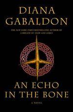 An Echo in the Bone (vol 7 of the Outlander Series) (USA EDITION) : Outlander (Paperback) - Diana Gabaldon