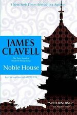 Noble House : The Epic Novel of the Founding of Hong Kong - James Clavell