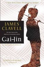 Gai-Jin : The Epic Novel of the Birth of Modern Japan - James Clavell