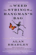 The Weed That Strings the Hangman's Bag : A Flavia de Luce Novel - Alan Bradley
