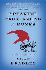 Speaking from Among the Bones : A Flavia de Luce Novel - Alan Bradley