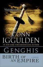 Genghis : Birth of an Empire - Conn Iggulden