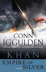 Khan : Empire of Silver - Conn Iggulden