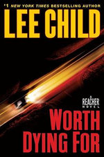 Worth Dying For : A Reacher Novel :  A Reacher Novel - Lee Child