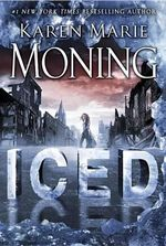 Iced : A Dani O'Malley Novel : Book 1 - Karen Marie Moning