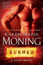 Burned : A Fever Novel - Karen Marie Moning