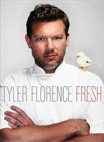 Tyler Florence Fresh - Tyler Florence