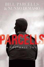 Parcells : A Football Life - Bill Pacells