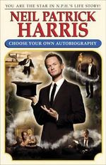 Neil Patrick Harris : Choose Your Own Autobiography - Neil Patrick Harris