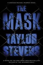 The Mask : A Vanessa Michael Munroe Novel - Taylor Stevens