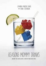 Reasons Mommy Drinks - Fiona Stevenson