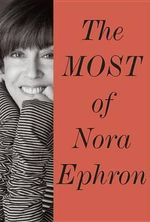 The Most of Nora Ephron - Nora Ephron