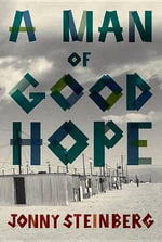 A Man of Good Hope - Jonny Steinberg