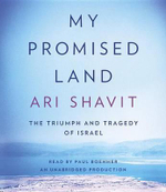 My Promised Land : The Triumph and Tragedy of Israel - Ari Shavit
