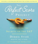 The Perfect Score Project : Uncovering the Secrets of the SAT - Debbie Stier