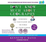 Don't Know Much about Geography : Everything We Need to Know about the World But Never Learned - Kenneth C Davis