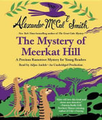 The Mystery of Meerkat Hill : A Precious Ramotswe Mystery for Young Readers - Professor of Medical Law Alexander McCall Smith