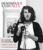 Wild Tales : A Rock & Roll Life - Graham Nash