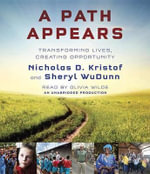 A Path Appears : Transforming Lives, Creating Opportunity - Nicholas Kristof