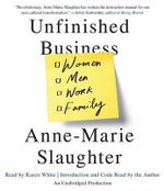 Unfinished Business : Women Men Work Family - Anne-Marie Slaughter