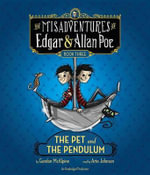 The Pet and the Pendulum : The Misadventures of Edgar & Allan Poe, Book Three - Gordon McAlpine