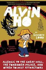 Alvin Ho : Allergic to the Great Wall, the Forbidden Palace, and Other Tourist Attractions - Lenore Look