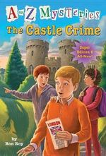 A to Z Mysteries Super Edition #6 : The Castle Crime - Ron Roy