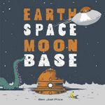 Earth Space Moon Base - Ben Joel Price