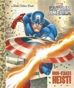 Captain America  High-Stakes Heist  : Marvel Little Golden Book - Courtney Carbone