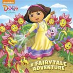 A Fairytale Adventure (Dora the Explorer) - Mary Tillworth