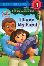 I Love My Papi! (Dora the Explorer) - Alison Inches