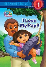 I Love My Papi! (Dora the Explorer) : One Little Monster Learns to Reduce, Reuse, and Re... - Alison Inches