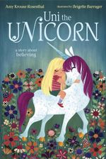 Uni the Unicorn - Amy Rosenthal
