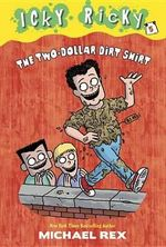 Icky Ricky: No. 5 : The Two-Dollar Dirt Shirt - Michael Rex