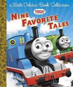 Thomas & Friends: Nine Favorite Tales (Thomas & Friends) : A Little Golden Book Collection - Golden Books