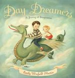 Day Dreamers : A Journey of Imagination - Emily Martin