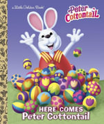 Here Comes Peter Cottontail : Peter Cottontail - Random House