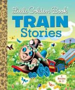 Little Golden Books Train Stories : 3 Books in 1 - Gertrude Crampton
