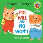 Richard Scarry's Pig Will and Pig Won't (Richard Scarry) - Richard Scarry