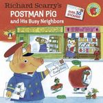 Postman Pig and His Busy Neighbors : Pictureback(r) - Richard Scarry