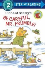 Be Careful, Mr. Frumble! : Step into Reading - Richard Scarry