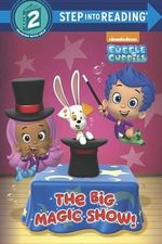 The Big Magic Show! (Bubble Guppies) : Step Into Reading - Josephine Nagaraj