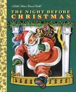The Night Before Christmas : Little Golden Books - Clement C. Moore