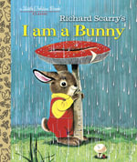 I am a Bunny : Little Golden Books - Ole Risom