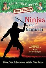 Magic Tree House Fact Tracker #30: Ninjas and Samurai : A Nonfiction Companion to Magic Tree House #5: Night of the Ninjas - Mary Pope Osborne