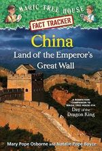 China: Land of the Emperor's Great Wall : Magic Tree House Fact Tracker #31:  : A Nonfiction Companion to Magic Tree House #14: Day of the Dragon King - Mary Pope Osborne