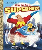How to be a Superhero - Sue Fliess